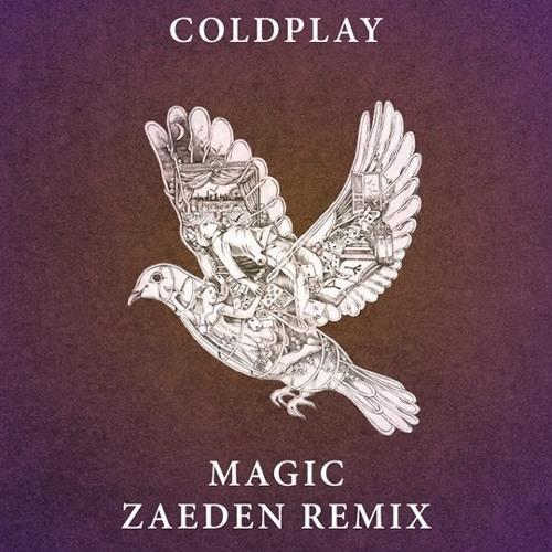 Coldplay - Magic (Zaeden Remix)