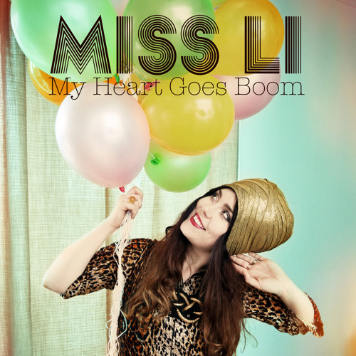"Miss Li ""My Heart Goes Boom"""
