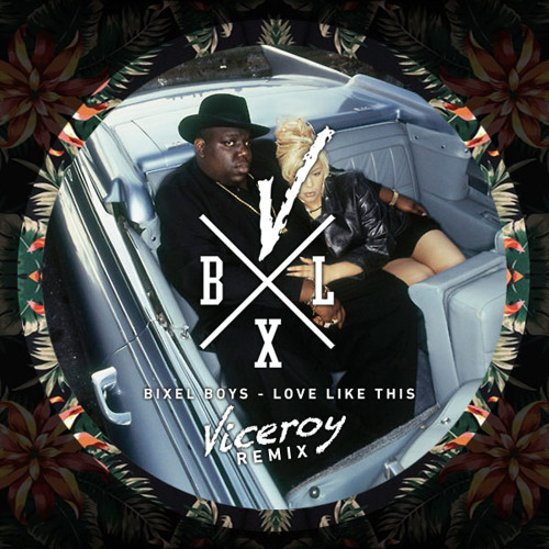 DISCO | Bixel Boys - Love Like This (Viceroy Remix)