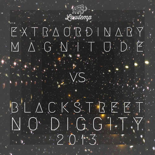 Extraordinary Magnitude vs. Blackstreet - No Diggity 2013