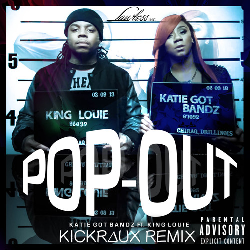 TRAP | Katie Got Bandz ft King L - Pop Out (KickRaux Trap Remix)