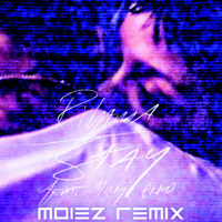 Listen to a new electro song Stay (Moiez Remix) - Rihanna (ft. Mikky Ekko)