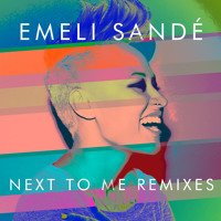 Next To Me by Emeli Sande (James Egbert Remix)