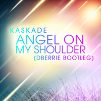Kaskade - Angel On My Shoulder (dBerrie Bootleg)
