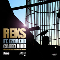 Reks - Caged Bird (ft. Ezdread)