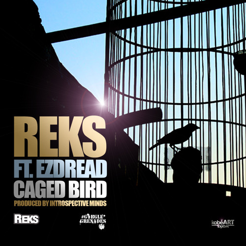 Reks - Caged Bird (con Ezdread)