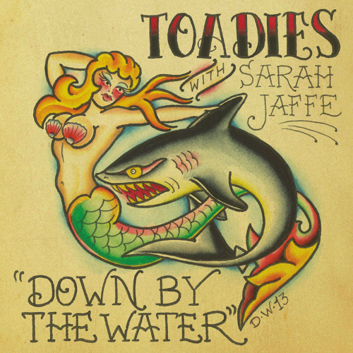 """Down by the Water (LIVE)"" - Toadies w/ Sarah Jaffe"