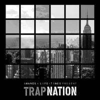 Imanos x Life + Times - Trap Nation