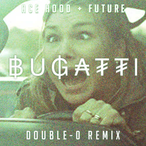 TRAP | Ace Hood - Bugatti (Double-0 Remix)