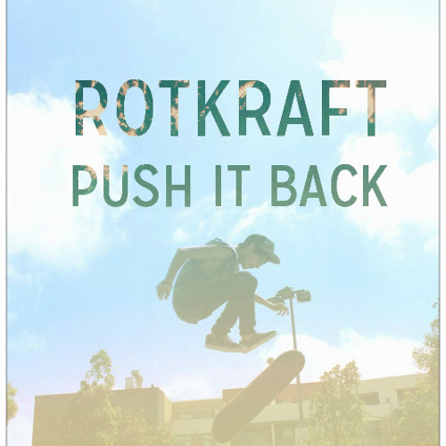 Rotkraft - Push It Back