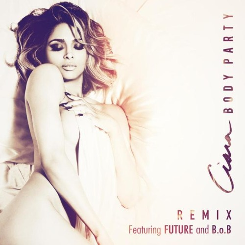 > Ciara Ft. B.o.B & Future - Body Party (Remix) - Photo posted in The Hip-Hop Spot | Sign in and leave a comment below!