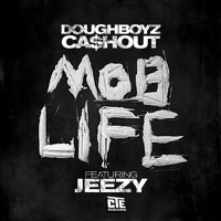 Doughboyz Ca$hout - Mob Life (ft. Young Jeezy) (Son )