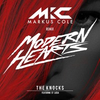 Listen to a new electro song Modern Hearts (Markus Cole Remix) - The Knocks