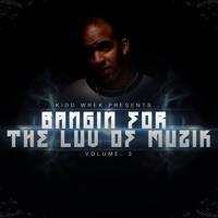 Bangin For The Luv Of Muzik