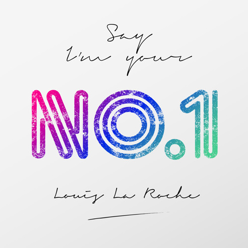 NU DISCO | Louis La Roche - Say I'm Your No. 1