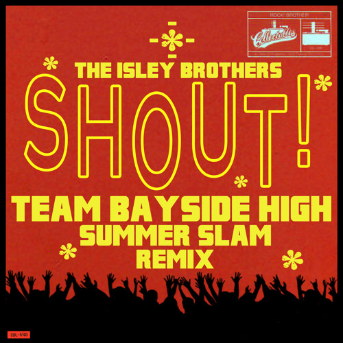 TRAP | The Isley Brothers - Shout (Team Bayside High Summer Slam Remix)