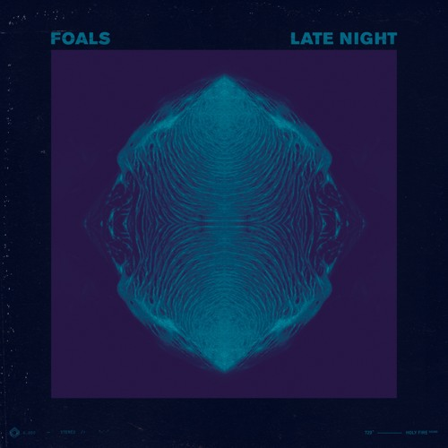 Foals - Late Night