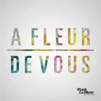 DARE - A Fleur De Vous (Funk LeBlanc Remix)
