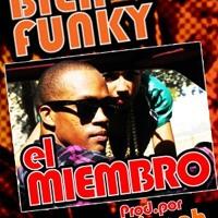 El Miembro aka La Unidad - Bien Funky! (Prod. Triggah)