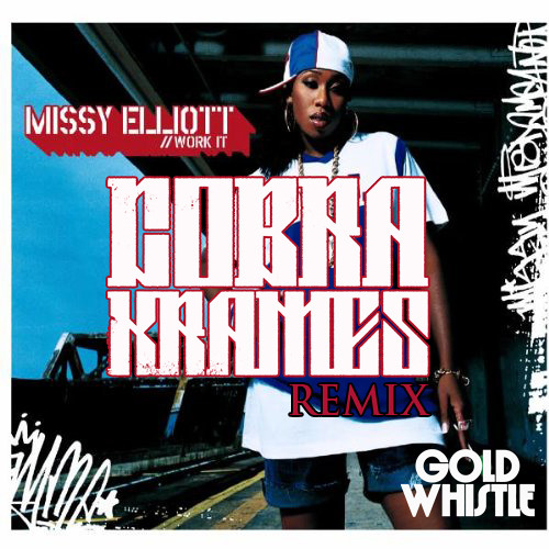 Missy Elliott - Work It (Cobra Krames Remix)