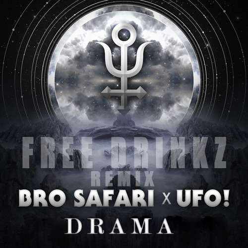 Bro Safari & UFO! - Drama (FREE DRINKZ Remix)
