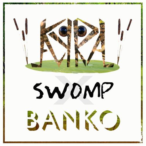 Swomp (Kyral x Banko)