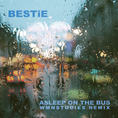 BESTiE - ASLEEP ON THE BUS (REMIX)