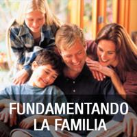 SERIE FUNDAMENTANDO LA FAMILIA