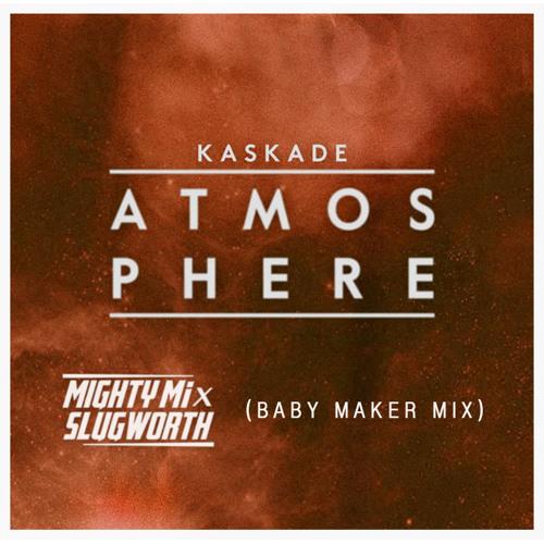 #TRAP | Kaskade - Atmosphere (Mighty Mi & Slugworth Baby Maker Trap Mix)