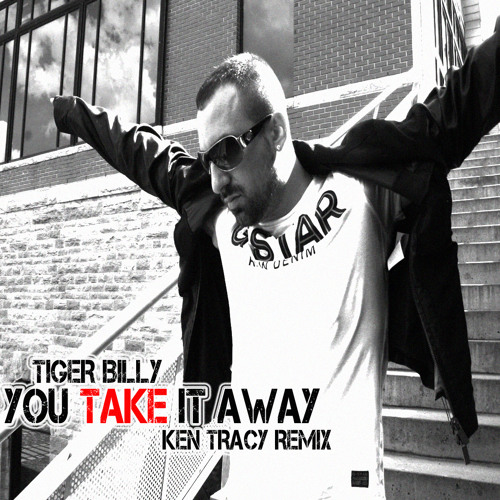 Tiger Billy - You Take it Away (Ken Tracy ClubMix) October