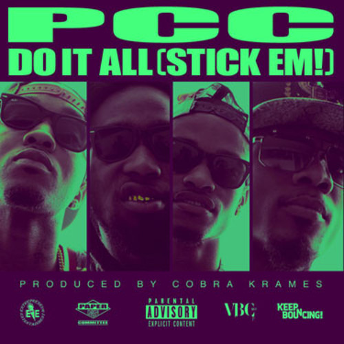 PCC – Do It All (Stick Em') (Produced by Cobra Krames)