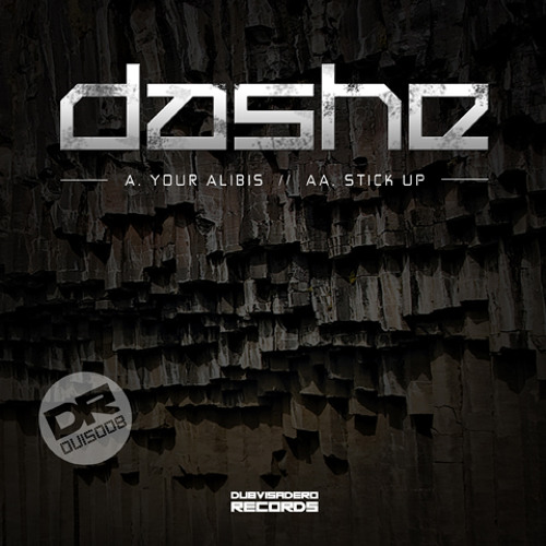 DVIS008 - Dashe (Your Alibis / Stick Up) [Available Sept 24, 2013]