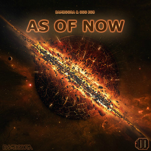 Bamboora & Odd Job - As Of Now (Original Mix)