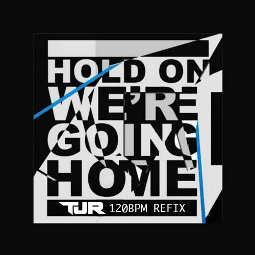 Drake - Hold On, We're Going Home (TJR 120 BPM Refix)