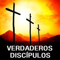 SERIE: VERDADEROS DISCÍPULOS por Chuy Olivares