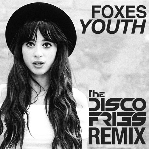 Foxes - Youth [Disco Fries Remix]