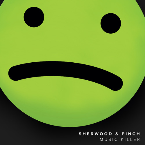 "Sherwood & Pinch ""Music Killer"""
