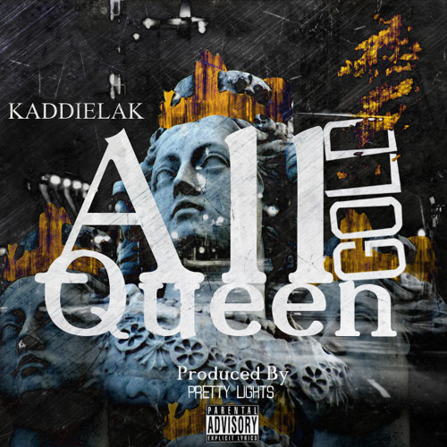 KADDIE LAK - All Gold Queen ( Produced By @PrettyLights)