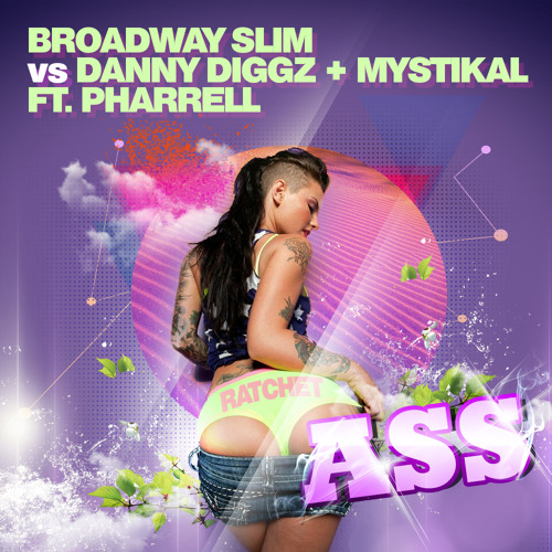 Broadway Slim x Danny Diggz & Mystikal ft. Pharrell