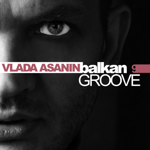 Vlada Asanin Balkan Groove 009 // Free Download