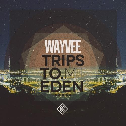 Wayvee - Trips To Mt. Eden EP (8THS011E)