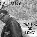 Quimby – Waiting So Long