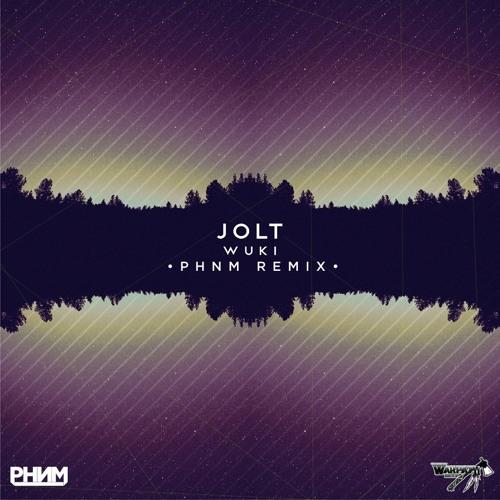 WUKI - Jolt (PHNM Remix)