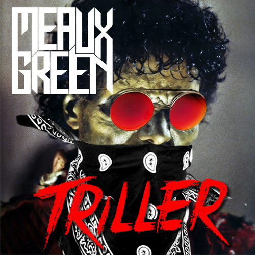 Meaux Green - Triller