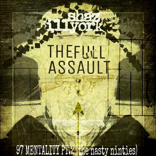 Shaz Illyork – The Full Assault (97 Mentality Remix)