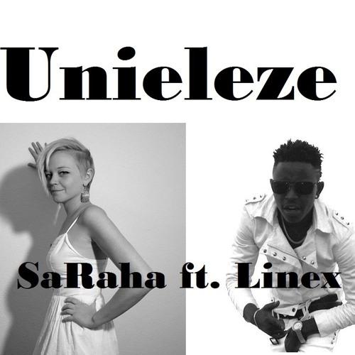 Unieleze - SaRaha ft. Linex