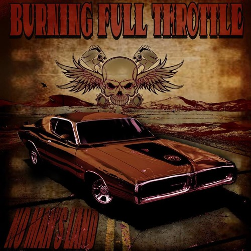Burning Full Throttle - No Man's Land