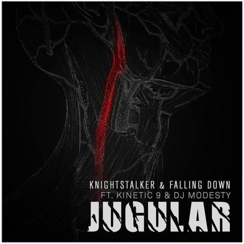 Knightstalker & Falling Down ft. Kinetic 9 & DJ Modesty - Jugular