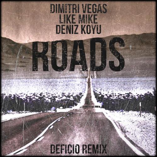 Dimitri Vegas & Like Mike vs Deniz Koyu - Roads (Deficio Remix)