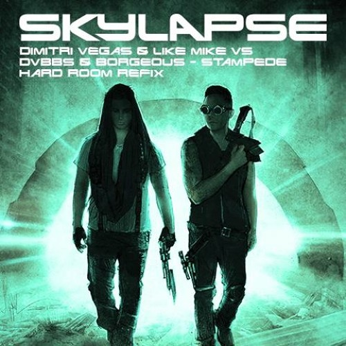 Dimitri Vegas & Like Mike Vs DVBBS & Borgeous - Stampede (Skylapse Hard Room Refix)